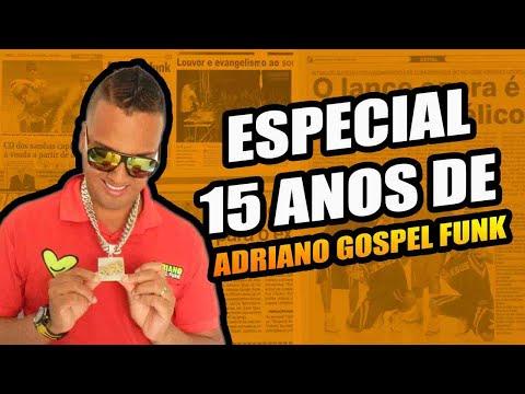 ESPECIAL 15 ANOS DE ADRIANO GOSPEL FUNK