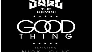 [ DOWNLOAD MP3 ] Sage the Gemini - Good Thing (feat. Nick Jonas) [Explicit] [ iTunesRip ]