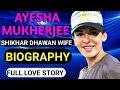 Shikhar Dhawan Wife Biography  Ayesha Mukherjee