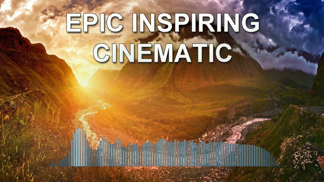 Epic Inspiring Cinematic