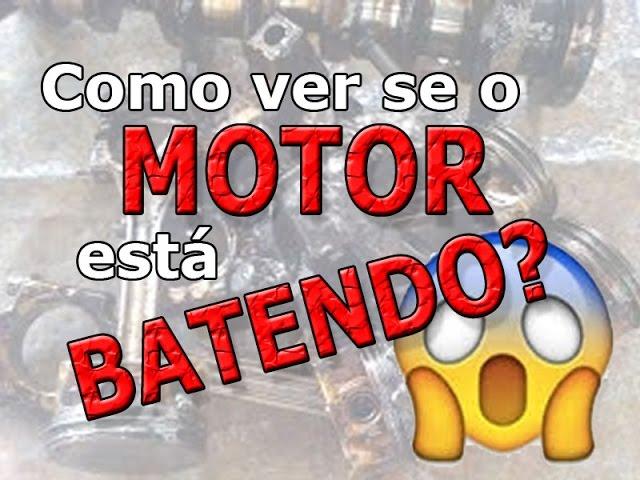 Dica: Como saber se o MOTOR está BATENDO - BARULHOS no motor?