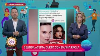 ¡Belinda acepta dueto con Dann…