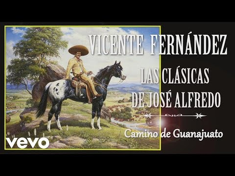 Vicente Fernández - Camino de Guanajuato