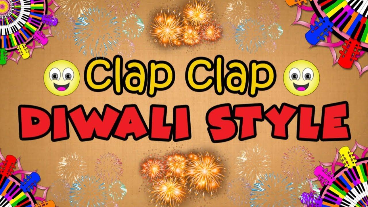 Diwali CLAP CLAP!