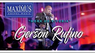 Gerson Rufino - DVD HORA DA VITÓRIA COM 10 LOUVORES ESPECIAIS - #musicagospel #youtube