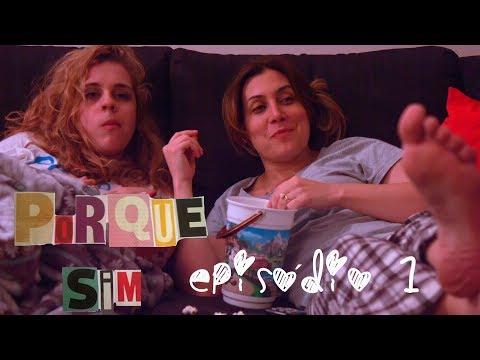 """Porque Sim - Episódio 01: """"Ficar ou sair?"""" 1"""
