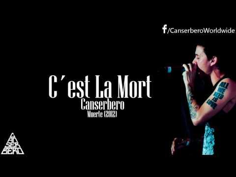 Canserbero - C'est La Mort - Letra