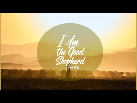 I Am the Good Shepherd | March 19, 2017