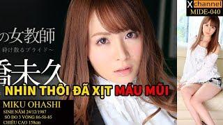 XEM LÀ SƯỚNG - VÌ YÊU LÀ NHỚ - MIKU OHASHI - JAPANESE MOVIE MIDE-040