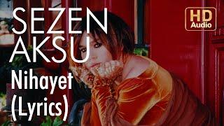 Sezen Aksu - Nihayet (Lyrics | Şarkı Sözleri) Video