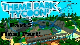 Roblox Theme Park Tycoon 2 - 5 Star Tycoon In Less Than 2 Days! - [Part 5]