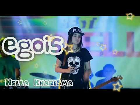 EGOIS - NELLA KHARISMA (official)||TERBARU 2018