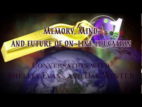 Memory, Mind, and Future of online Education -  Conversation with Dan Winter and Shelley Evans