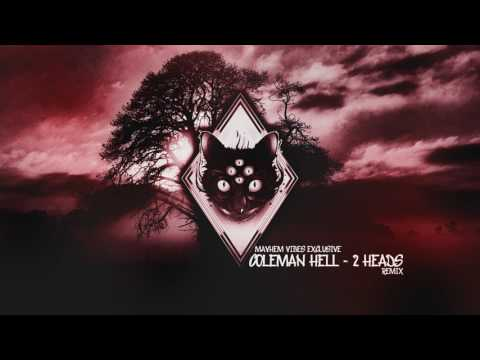 Coleman Hell - 2 Heads (Remix) [Mayhem Vibes Exclusive]