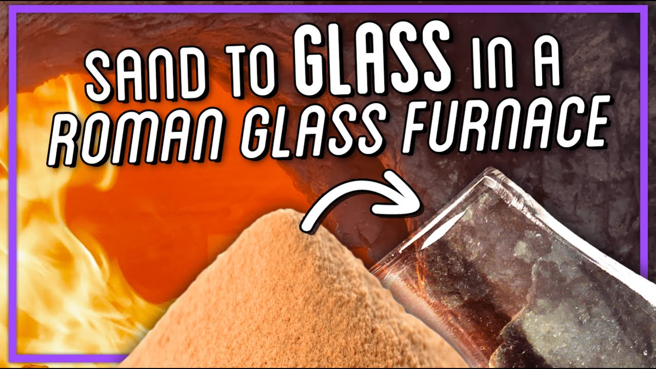 Making Glass with a Roman Style Furnace