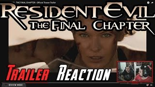Resident Evil: The Final Chapter Angry Trailer Reaction!