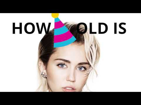 How old is Miley Cyrus? 🍰🎈