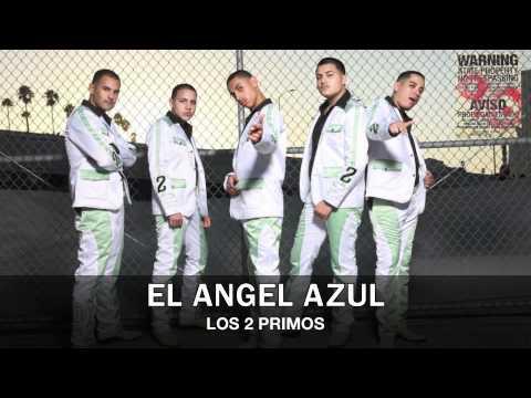 Los 2 Primos El Angel Azul 2012 Youtube