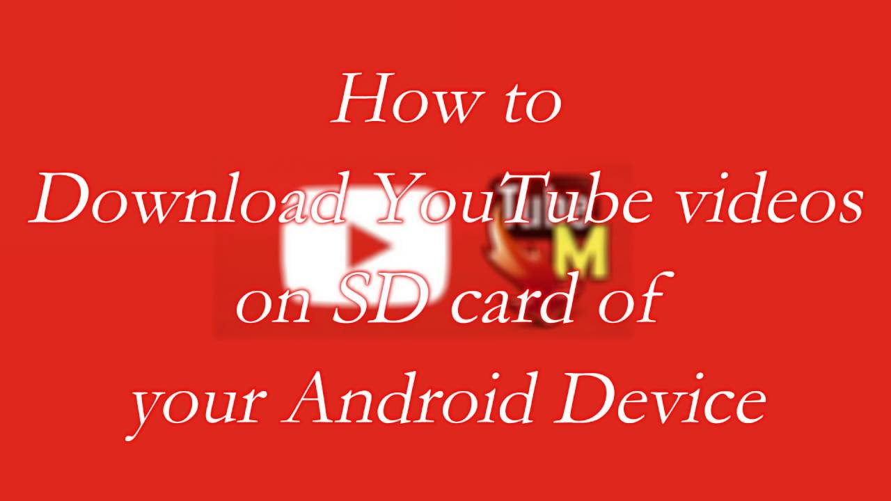How To Download Any Youtube Videos On Sd Card Of Your Android Device