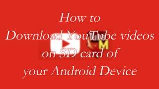 How To Download Any YouTube Videos On SD Card Of Your Android Device.