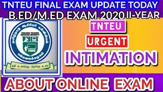 TNTEU:URGENT- INTIMATION REGARDING ONLINE THEORY/PRACTICAL EXAMINATIONS 2020 [B.SC.,B.ED.,B.Ed/M.Ed]