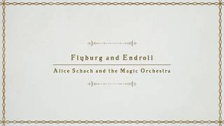 Flyburg And Endroll(Remaster) - Alice Schach And The Magic Orchestra