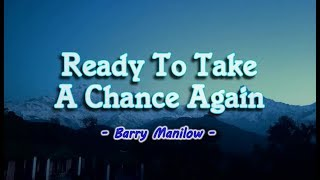Ready To Take A Chance Again - Barry Manilow (KARAOKE)