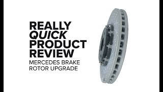 Mercedes Brake Rotor Upgrade - Really Quick Product Review (SL65, CLS63, SL55, SL63, SLS, C63S, C63)
