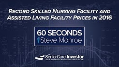 Record Skilled Nursing Facility and Assisted Living Facility Prices in 2016