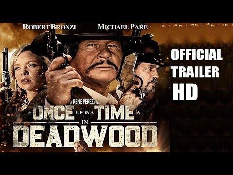 Once Upon a Time in Deadwood -  Official Trailer - 2019 Western Movie