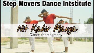 Nit Kahir Manga..Raid || Rahat fateh ali khan || Hip Hop Dance Choreography by || Step Movers Crew..