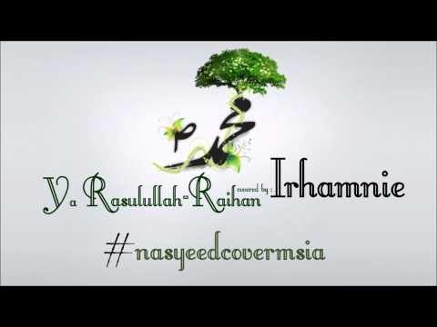 #nasyeedcovermsia #nasyeedcoversong Ya Rasulullah Raihan Cover By : Irhamnie