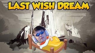 LAST WISH DREAM...