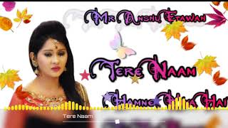 Tere Naam 💞Hamne Kiya Hai💞Tere Ishq Ne Sathiya 💞 New Tik Tok Viral Dj Remix Song💞 Dj Collection
