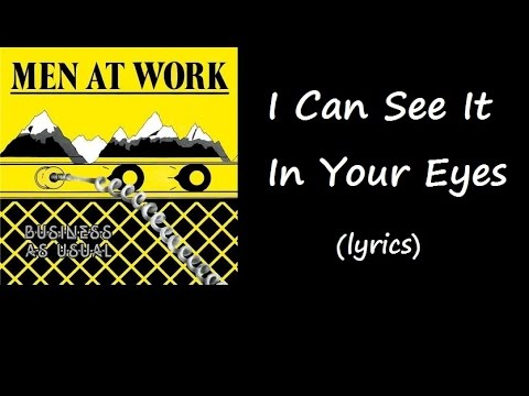 Men at Work - I Can See it in Your Eyes (lyrics)