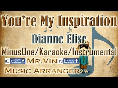You're My Inspiration - Dianne Elise - MinusOne/Karaoke/Instrumental