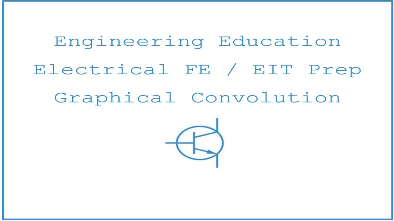 Electrical FE /EIT Exam Prep - Signal Processing 2: Graphical Convolution
