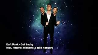Daft Punk - Get Lucky ft. Nile Rodgers & Pharrell Williams