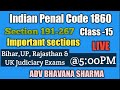 Indian Penal Code 1860 Section 191 to 267/ Chapter 11,12 & 13 of IPC/Important Sections