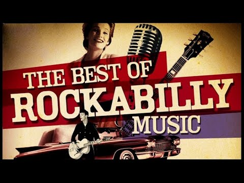 The Best Of Rockabilly Of All Time - Golden Oldies Rock N Roll Collection Q89431125