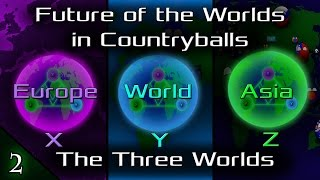 Future of the Worlds in Countryballs (The Three Worlds): Episode 2: What in the World?
