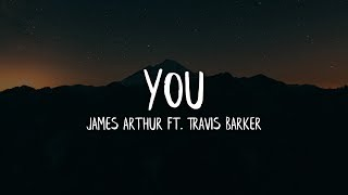 James Arthur - You ft. Travis Barker (Lyrics / Lyric Video)