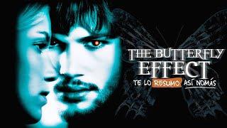 La Trilogía de El Efecto Mariposa (Si, son 3 películas) | #TeLoResumo