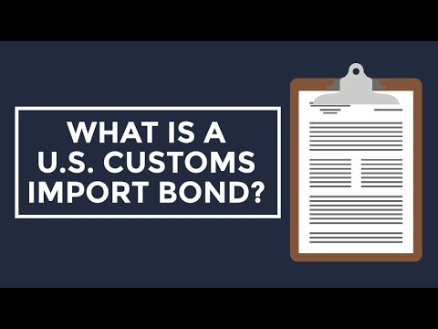 What is a U.S. Customs Import Bond?