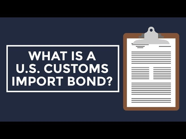 What Is A U S Customs Import Bond Youtube