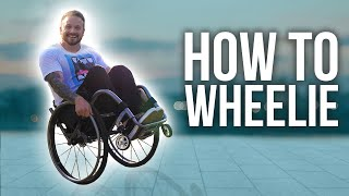 HOW TO WHEELIE! - Wheelchair Basics Episode 2