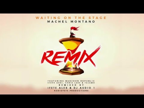 Waiting On The Stage (AudioFete Remix) - Machel Montano Ft. BadJohn Republic