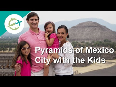 Pyramids of Mexico City with the kids