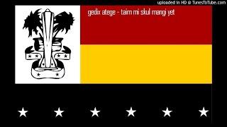 Gambar cover Gedix Atege - Taim Mi Skul Mangi (PNG Music)