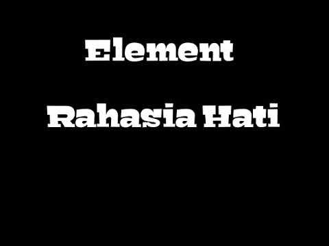 Element - Rahasia Hati | Nostalgia Lagu Lama